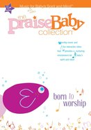 Born to Worship (Praise Baby Collection Series)