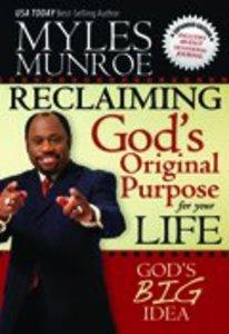 Reclaiming Gods Original Purpose For Your Life