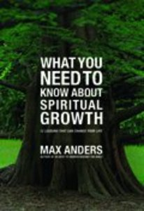 What You Need to Know About Spiritual Growth