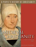 Medieval Christianity (#04 in A Peoples History Of Christianity Series)