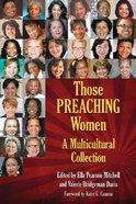 Those Preaching Women (Volume 1) (#01 in Those Preaching Women Series)