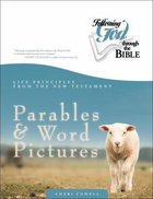 Parables and Word Pictures (Following God: Through The Bible Series)