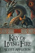 The Key of Living Fire (#03 in Swords Of The Dragons Series)