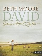 Seeking a Heart Like His (Member Book) (Beth Moore Bible Study Series)