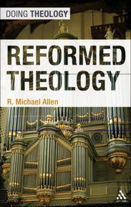 Reformed Theology (Doing Theology Series)