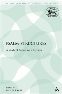 Psalm Structures (Library Of Hebrew Bible/old Testament Studies Series)