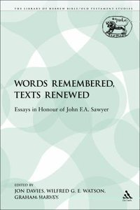Words Remembered, Texts Renewed (Library Of Hebrew Bible/old Testament Studies Series)