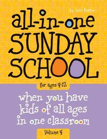 All-In-One Sunday School For Ages 4-12 #04