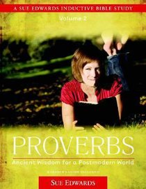Proverbs (Volume 2) (Sue Edwards Inductive Bible Study Series)