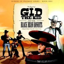 The Hop #01: Legend of Gid the Kid and the Black Bean Bandits (#01 in Heroes Of Promise Series)