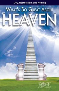 Whats So Great About Heaven (Rose Guide Series)