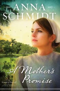 A Mothers Promise (#03 in Women Of Pinecraft Series)