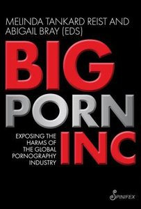 Big Porn Inc.: Exposing the Harms of the Global Pornography Industry