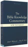 Bible Knowledge Commentary, The: New Testament