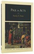 Paul in Acts (Library Of Pauline Studies Series)
