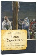 Born Crucified (Moody Classic Series)