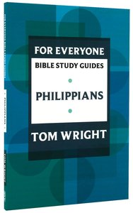 Philippians (N.t Wright For Everyone Bible Study Guide Series)