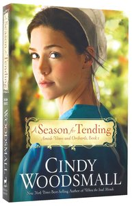 A Season For Tending (#01 in Amish Vines And Orchards Series)