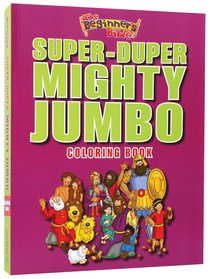 Beginners Bible Super Duper Mighty Jumbo Colouring Book