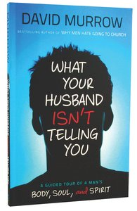 What Your Husband Isnt Telling You