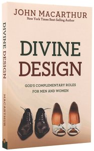 Divine Design: Gods Complementary Roles For Men and Women