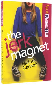 The Jerk Magnet (#01 in Life At Kingston High Series)