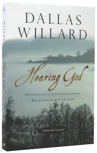 Hearing God: Developing a Conversational Relationship With God (And Expanded)
