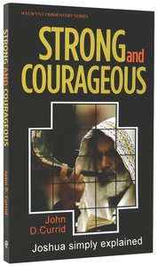 Strong and Courageous (Joshua) (Welwyn Commentary Series)