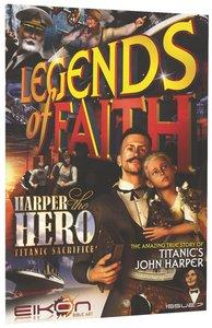 Harper the Hero Titanic Sacrifice (#07 in Legends Of Faith Comic Book Series)