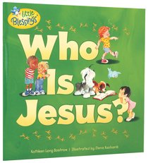 Who is Jesus? (Little Blessings Series)