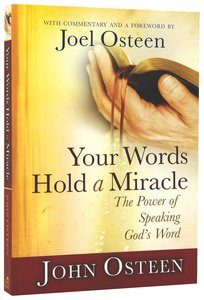 Your Words Hold a Miracle: The Power of Speaking Gods Word