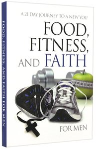 Food, Fitness and Faith For Men