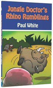 Rhino Rumblings (#05 in Jungle Doctor Animal Stories Series)