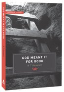 God Meant It For Good (Authentic Classics Series)