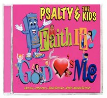 Psalty and the Kids: Faith It! God Loves Me
