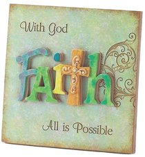 Resin Plaque: Faith- With God All is Possible