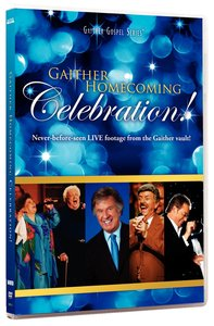 Gaither Homecoming Celebration! (Gaither Gospel Series)