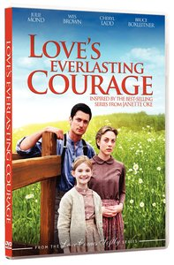 Loves Everlasting Courage (Love Comes Softly Series)