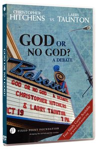 Taunton / Hitchens Debate: God Or No God? (Fixed Point Foundation Films Series)