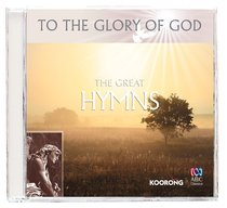 The Great Hymns (To The Glory Of God Series)