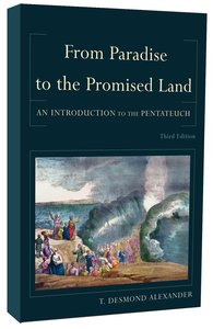 From Paradise to the Promised Land: An Introduction to the Pentateuch (3rd Edition)
