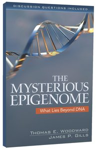 The Mysterious Epigenome: What Lies Byond Dna