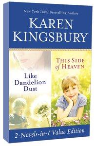 Like Dandelion Dust & This Side of Heaven