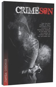 Crimeson: From the Dark Streets of Death and Crime in the Underbelly of Melbourne....
