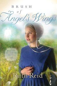 Brush of Angels Wings (#02 in Heaven On Earth Series)