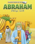 Abraham Obeys God (Famous People Of The Bible Series)