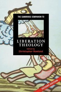 The Cambridge Companion to Liberation Theology (Second Edition)