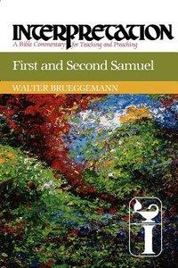 First and Second Samuel (Interpretation Bible Commentaries Series)