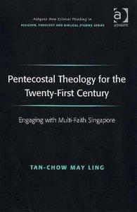 Pentecostal Theology For the Twenty-First Century