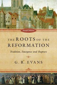 The Roots of the Reformation (2nd Edition)